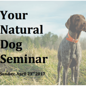 Your natural dog show seminar